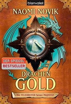 """""""Drachengold - Die Feuerreiter Seiner Majestät"""" von Naomi Novic"""