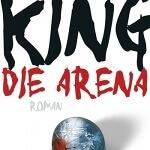 """""""Die Arena"""" von Stephen King"""