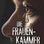 """""""Die Frauenkammer"""" von Jannes C. Cramer"""