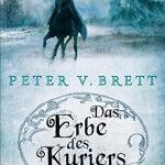 """""""Das Erbe des Kuriers"""" von Peter V. Brett"""