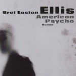 """American Psycho"" von Bret Easton Ellis"