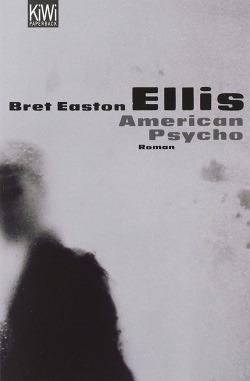 """American Psycho"" von Bret Easton Ellis"