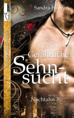 """""""Gefährliche Sehnsucht – Nachtahn 3"""" von Sandra Florean"""