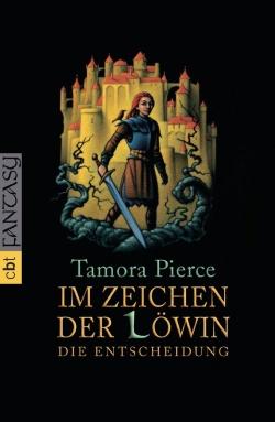 """""""Im Zeichen der Löwin - Die Entscheidung"""" von Tamora Pierce"""