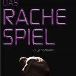 """""""Das Rachespiel"""" von Arno Strobel – Nichts ist wie es scheint!"""