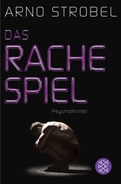 """""""Das Rachespiel"""" von Arno Strobel - Nichts ist wie es scheint!"""