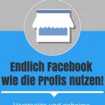 """""""Endlich Facebook wie die Profis nutzen! – Versteckte und geheime Facebook-Funktionen für Selbstständige & Unternehmen"""" von Reto Stuber"""