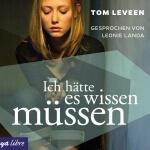 """""""Ich hätte es wissen müssen"""" von Tom Leveen"""