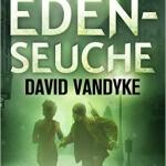 Die Eden-Seuche (Seuchenkriege-Serie 0) – Spannend, mit einem Hauch Romantik