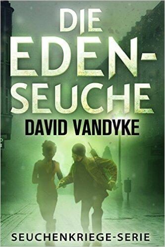 Die Eden-Seuche (Seuchenkriege-Serie 0) - Spannend, mit einem Hauch Romantik
