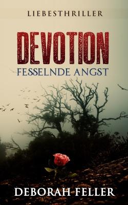 """""""Devotion - Fesselnde Angst"""" von Deborah Feller"""