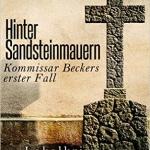 """""""Hinter Sandsteinmauern – Kommissar Beckers erster Fall"""" von Sabine Möller-Beck"""