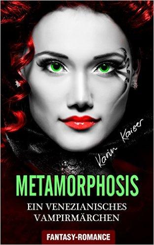 """""""Metamorphosis - Ein venezianisches Vampirmärchen"""" von Karin Kaiser"""