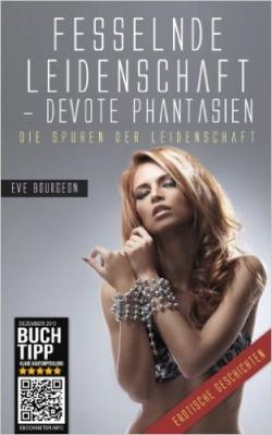 """""""Fesselnde Leidenschaft: Devote Phantasien"""" von Eve Bourgeon"""