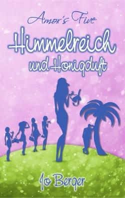 """""""Amor's Five: Himmelreich und Honigduft (Band 3)"""" von Jo Berger"""