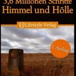 3,6 Millionen Schritte Himmel & Hölle – Pilgerreise auf dem Jakobsweg von Alexander Kamps