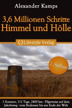 3,6 Milionen Schritte - Himmel und Hölle, Pilgerreise auf dem Jakobsweg