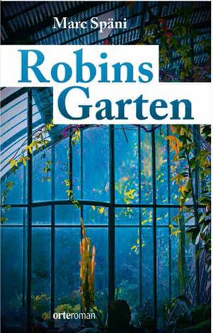 """Rezension zu """"Robins Garten"""" von Marc Späni"""