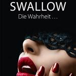 Kathrin Pirolla, SWALLOW Die Wahrheit…, Buchempfehlung, Neuvorstellung