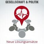 Spannungsfeld Gesundheit, Gesellschaft & Politik von Hans Peter Fagagnini
