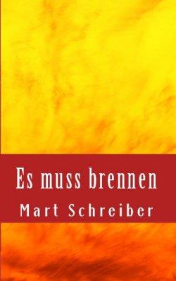 """""""Es muss brennen"""" von Mart Schreiber"""