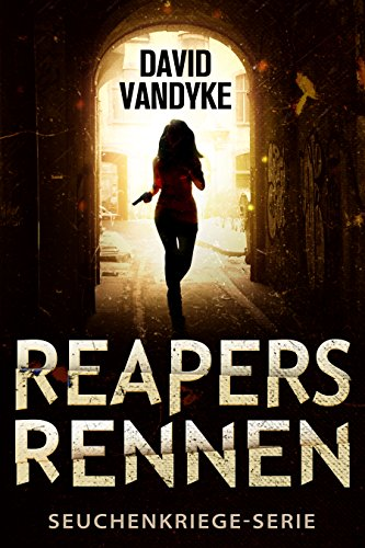 Reapers Rennen - Seuchenkriege-Serie Buch 1