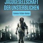 Telomer: Jagdgesellschaft der Unsterblichen von Carola Kickers und Jürgen Roshop