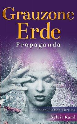 Grauzone Erde: Propaganda von Sylvia Kaml