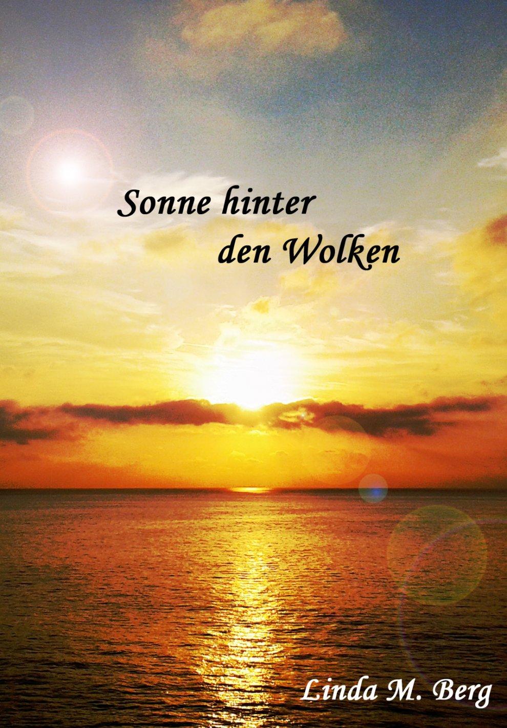 Sonne hinter den Wolken von Linda M. Berg