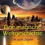 """""""Eine magische Weltgeschichte"""" von Marco Wagner"""