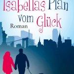 Isabellas Plan vom Glück von Laura J. Coleman