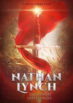 Nathan Lynch - Das Schwert des Erzengels von Carol Grayson