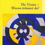 The Vision-Wovon träumst du? von Dagmar Neumann
