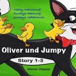 """""""Oliver und Jumpy, Stories 1-3"""" von Werner Stejskal"""