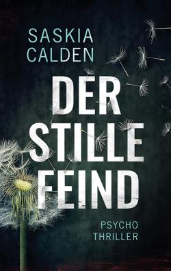 """""""Der stille Feind"""" von Saskia Calden"""