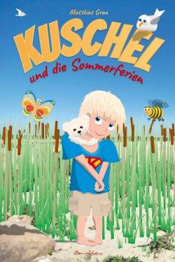 """""""Kuschel und die Sommerferien"""" von Matthias Grau"""