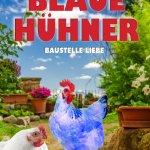 Blaue Hühner – Baustelle Liebe von Osanna Stephan