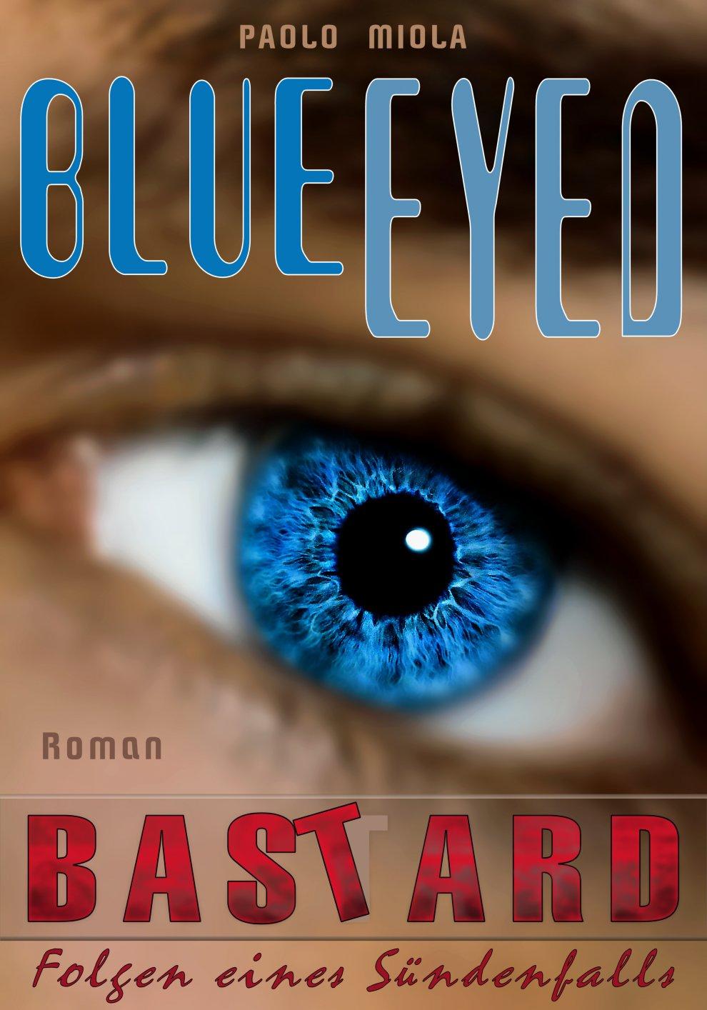 """""""BLUE EYED BASTARD - Folgen eines Sündenfalls"""" von Paolo Miola"""