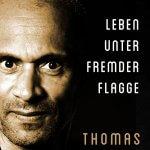 """""""Leben unter fremder Flagge"""" von Thomas Gast"""