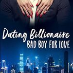 """Dating Billionaire (Bad Boy For Love 1)"" von Maren Lessing"