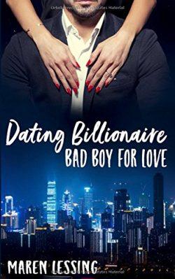 """""""Dating Billionaire (Bad Boy For Love 1)"""" von Maren Lessing"""