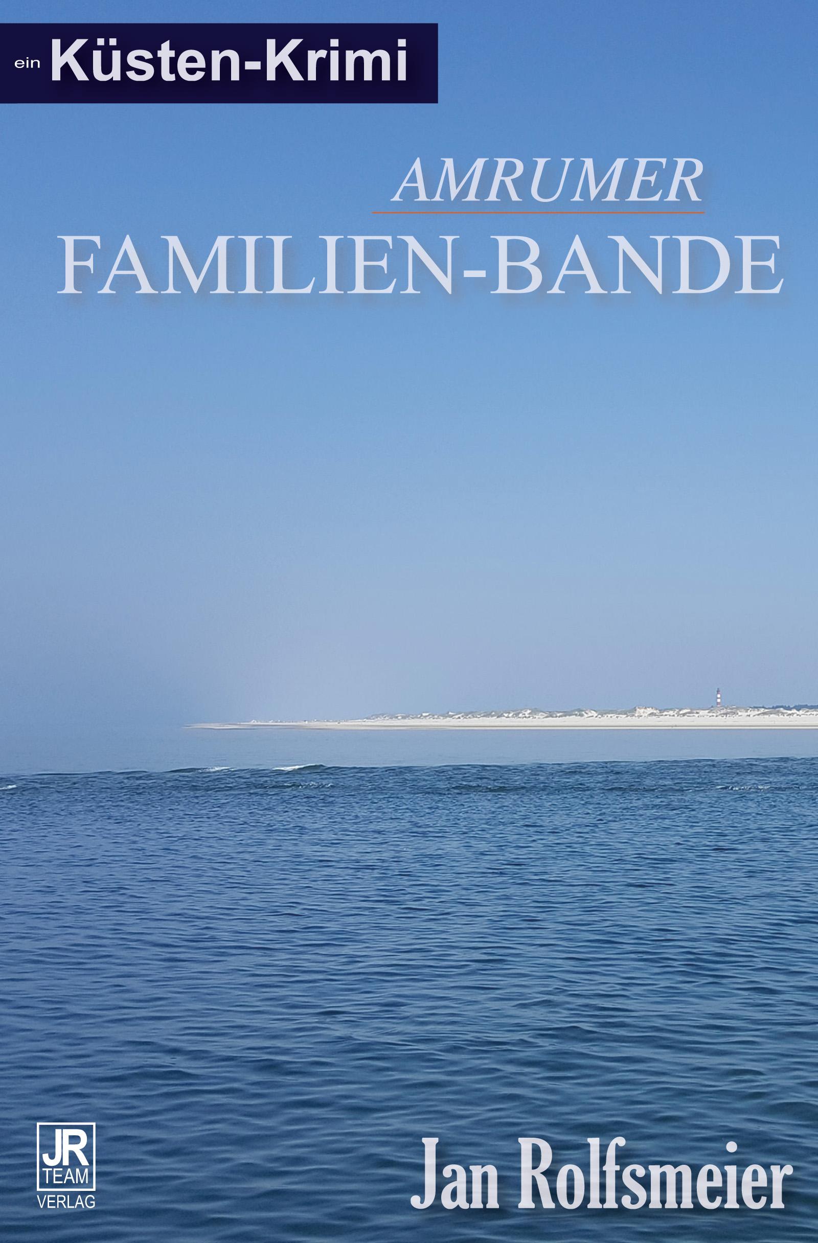 """Der neue Küstenkrimi """"Amrumer Familien-Bande"""" von Jan Rolfsmeier"""