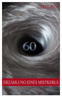 60 - Erzählungen eines Mistkerls