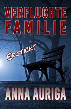 """""""Verfluchte Familie - Erstickt"""" von Anna Auriga"""