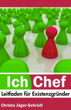 """""""Ich - Chef: Leitfaden für Existenzgründer"""" von Christa Jäger-Schrödl"""