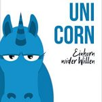 """I am Unicorn – Einhorn wider Willen"" von Dominik A. Meier"