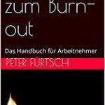 """""""Anleitung zum Burn-out"""" von Peter Fürtsch"""