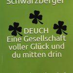 """""""DEUCH – Eine Gesellschaft voller Glück und du mitten drin"""" – von Alexander Schwarzberger"""