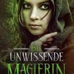 """""""Die unwissende Magierin"""" von Marlene Beer"""