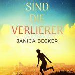 """""""Wir sind die Verlierer"""" von Janica Becker"""